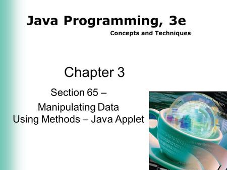 Java Programming, 3e Concepts and Techniques Chapter 3 Section 65 – Manipulating Data Using Methods – Java Applet.