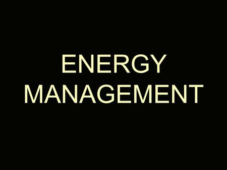 ENERGY <strong>MANAGEMENT</strong>. A combined design and <strong>management</strong> function which embraces the disciplines of engineering mathematics accounting <strong>operations</strong> research.