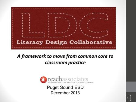 A framework to move from common core to classroom practice Puget Sound ESD December 2013 1.