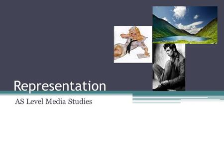 Representation AS Level Media Studies. Representation All media texts are a construction of reality. Technical, symbolic and written codes construct the.