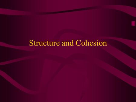 Structure and Cohesion. Organisation of a piece of academic writing Types of academic writing – reports, essays, projects, assignments, reviews etc. Structure.