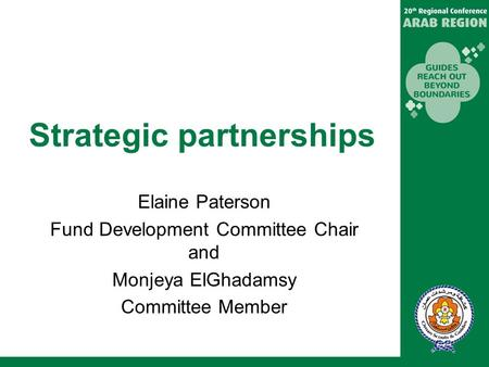 Strategic partnerships Elaine Paterson Fund Development Committee Chair and Monjeya ElGhadamsy Committee Member.