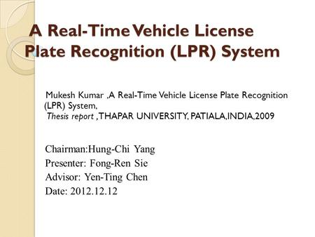License Plate Recognition of A Vehicle using MATLAB - ppt