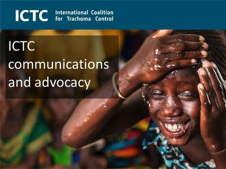 ICTC - <strong>Celebrating</strong> our ten year anniversary in 2014 Strategy Why comms? Building public awareness fosters an enabling <strong>environment</strong> and increases political.