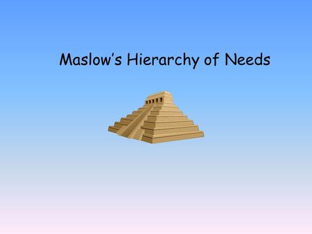 Maslow's Hierarchy of Needs Abraham Maslow In the 1930's, the psychologist Abraham Maslow designed a pyramid to explain 'basic health needs'. His study.