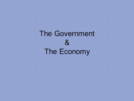 The Government & The Economy