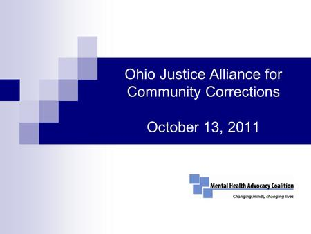 Ohio Justice Alliance for Community Corrections October 13, 2011.