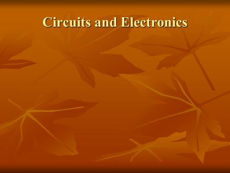 Circuits and Electronics. Circuits A circuit is a closed path through which a continuous charge can flow. A circuit is a closed path through which a continuous.