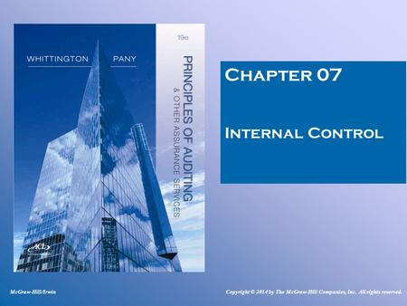 Chapter 07 Internal Control McGraw-Hill/IrwinCopyright © 2014 by The McGraw-Hill Companies, Inc. All rights reserved.