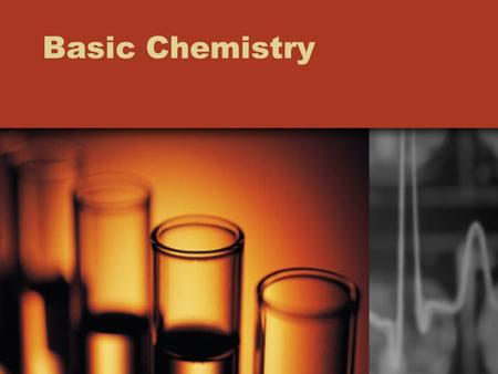 Basic Chemistry. Chemical Elements Matter – anything that takes up space and has mass –Composed of elements Element – substance that cannot be broken.