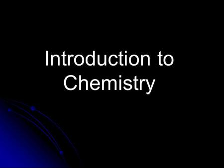 Introduction to Chemistry. Matter: Anything that has mass and volume States of Matter.