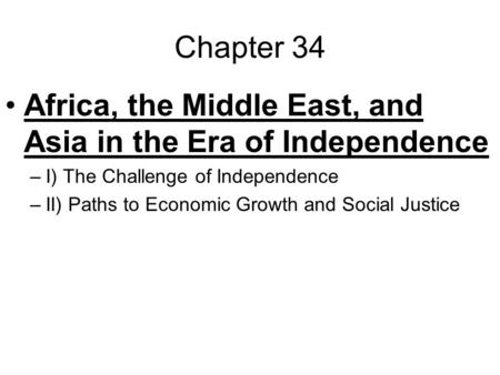 Africa, the Middle East, and Asia in the Era of Independence