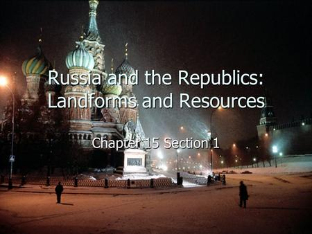 Russia and the Republics: Landforms and Resources