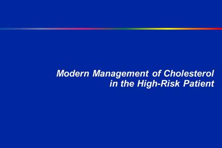Modern Management of Cholesterol in the High-Risk Patient.