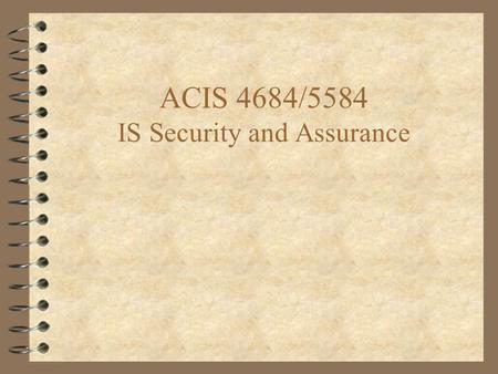 ACIS 4684/5584 IS Security and Assurance. 2 Dr. Linda Wallace  Office: Pamplin 3092    