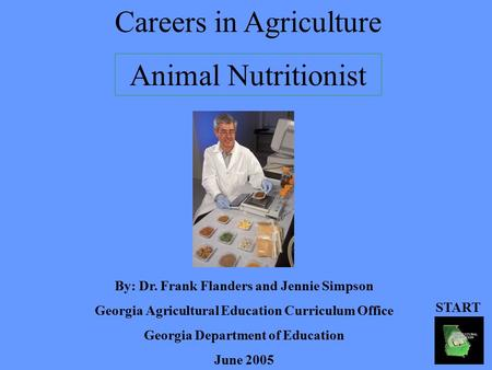 Careers in Agriculture By: Dr. Frank Flanders and Jennie Simpson Georgia Agricultural Education Curriculum Office Georgia Department of Education June.