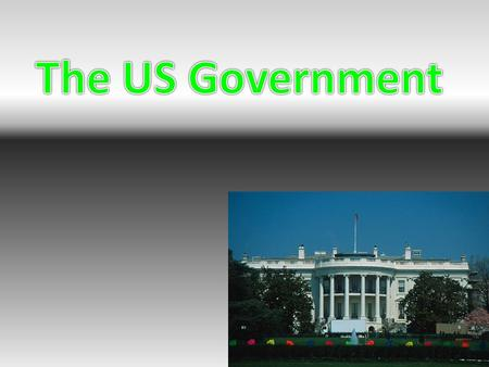 Who is involved with the Executive Branch? The President, Vice President and Cabinet members.