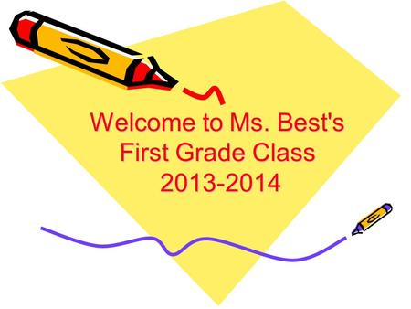 Welcome to Ms. Best's First Grade Class 2013-2014.