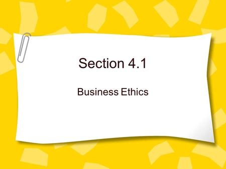 Section 4.1 Business Ethics.