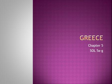 Greece Chapter 5 SOL 5a-g.