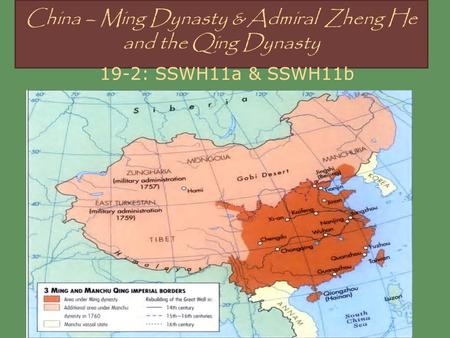 China – Ming Dynasty & Admiral Zheng He and the Qing Dynasty