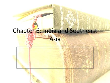 Chapter 6: India and Southeast Asia