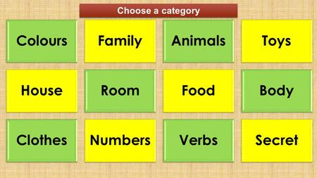 Colours Family Animals Toys House Room Food Body Clothes Numbers Verbs
