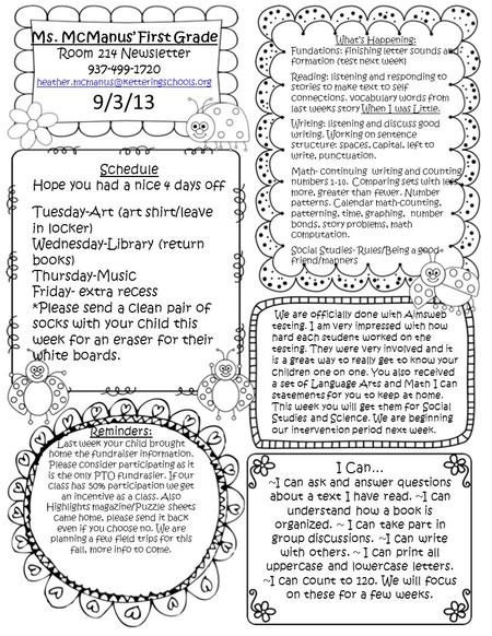 Ms. McManus' First Grade Room 214 Newsletter 937-499-1720 9/3/13 Schedule Hope you had a nice 4 days off Tuesday-Art.