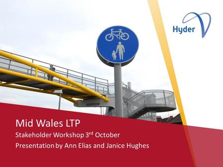 Mid Wales LTP Stakeholder Workshop 3 rd October Presentation by Ann Elias and Janice Hughes.
