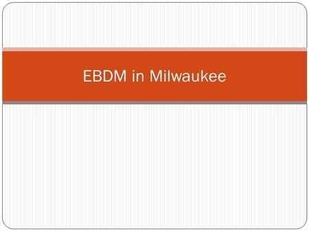 EBDM in Milwaukee. Mission The mission of the Milwaukee County Community Justice Council (CJC) is to work collaboratively to ensure a fair, efficient,