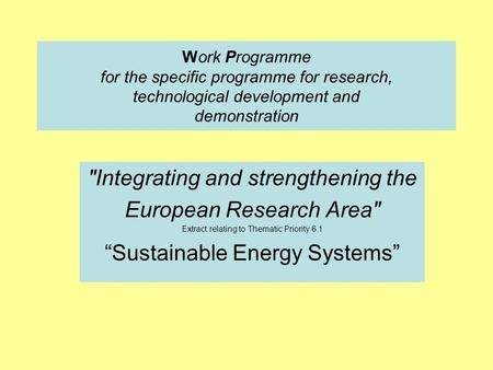 Work Programme for the specific programme for research, technological development and demonstration Integrating and strengthening the European Research.