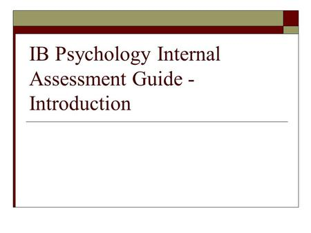 IB Psychology Internal Assessment Guide - Introduction