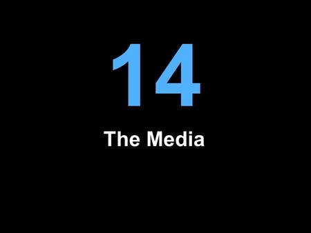 14 The Media. The Media As a Political Institution Although not a formal branch of the US government, the media nonetheless play a critical institutional.