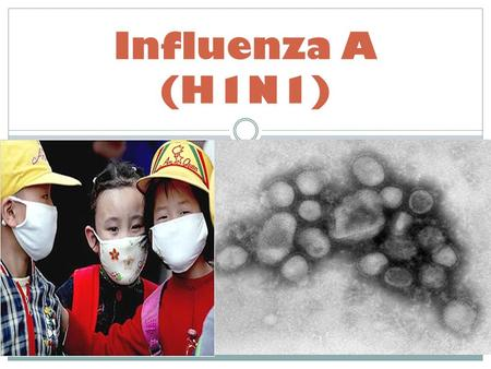 Influenza A (H1N1). Influenza is usually a respiratory infection Transmission  Regular person-to-person transmission  Primarily through contact with.