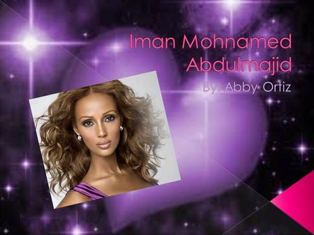  Iman was born on July 25, 1955.  She is 57 years old.  She was born in Mogadishu.