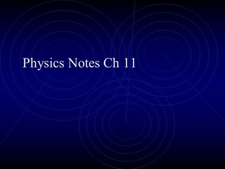 Physics Notes Ch 11. 11 - 1 Simple Harmonic Motion Vibration/Oscillation – Movement about an equilibrium position Periodic - Repeats itself back and forth.