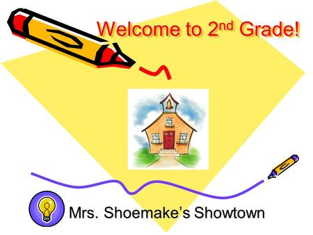 Welcome to 2 nd Grade! Mrs. Shoemake's Showtown. Basic Info: Red Daily Folder Includes: Behavior Chart Reading Log WeeklyAssignment Sheet Homework Word.