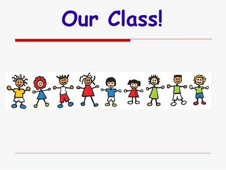 Our Class!. Welcome to Second Grade Ms. Wiest's Class Room 227.