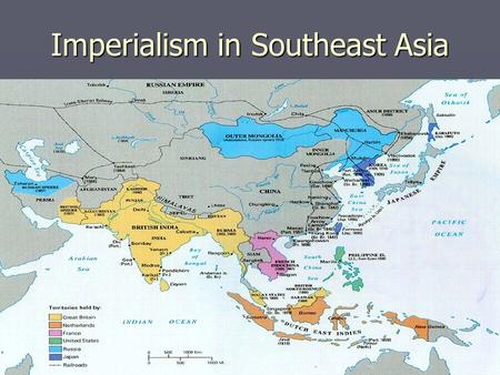 Map Of Asia During Imperialism.Imperialism In Southeast Asia Review Japan Avoided European