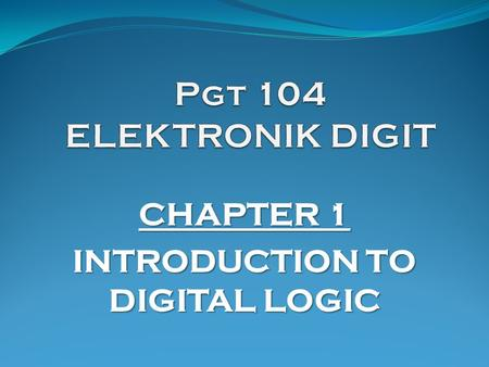 CHAPTER 1 INTRODUCTION TO DIGITAL LOGIC. K-Map (1)  Karnaugh Mapping is used to minimize the number of logic gates that are required in a digital circuit.