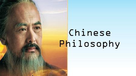 Chinese Philosophy.