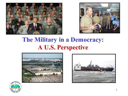 1 The Military in a Democracy: A U.S. Perspective.