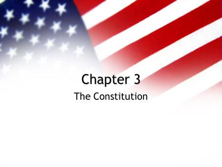 Chapter 3 The Constitution. The Colonial Background Separatists were dissatisfied with the Church of England and sought a place where they could practice.