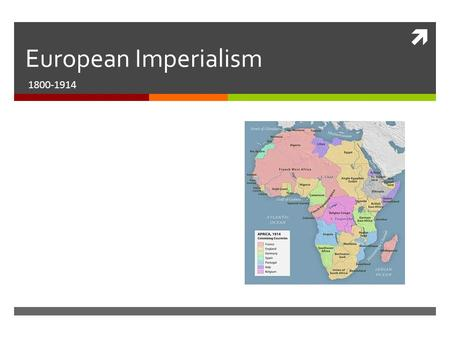  European Imperialism 1800-1914. What is Imperialism?  A country increases its power by gaining control of other parts of the world.  Goal is not to.
