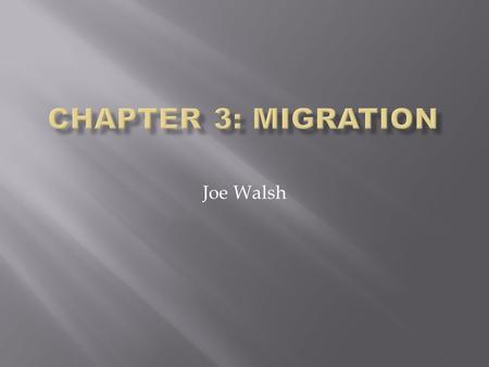 Joe Walsh. Migration is a change in residence that can be temporary, permanent, daily, or annually. There are 3 types of Migration: Cyclic Movement-Migration.