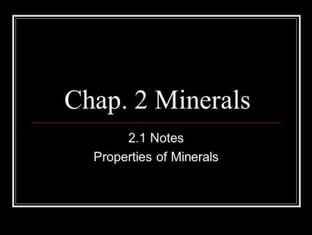 2.1 Notes Properties of Minerals