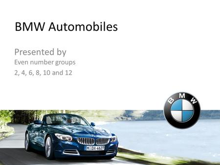 BMW <strong>Automobiles</strong> Presented by Even number groups 2, 4, 6, 8, 10 and 12.
