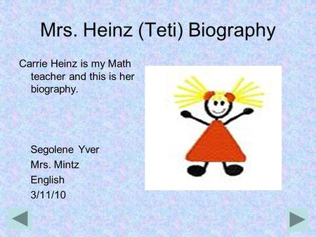 Mrs. Heinz (Teti) Biography