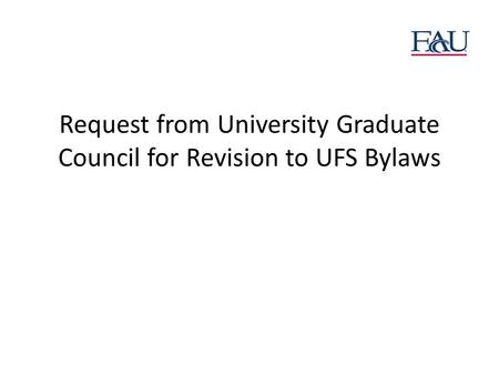 Request from University Graduate Council for Revision to UFS Bylaws.