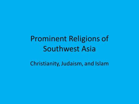 Prominent Religions of Southwest Asia